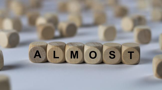 12 things totally ruined by the word 'almost'