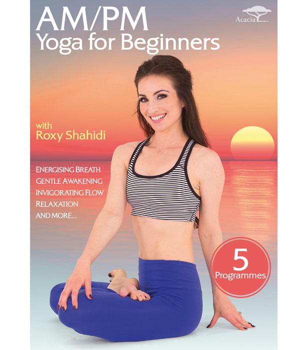 Am Pm Yoga For Beginners With Roxy Shahidi