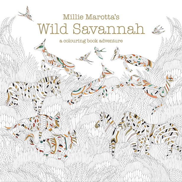 Millie Marotta Whose Book Animal Kingdom Was The UKs Bestselling Title Of 2015 On Amazon UK Will Publish Wild Savannah In February