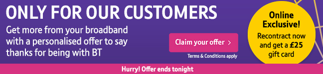 An advert for getting more from broadband with a personalised offer to say thanks for being with BT