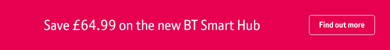 Save £64.99 on the new BT Smart Hub