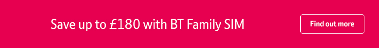 Save up to £180 with BT Family SIM