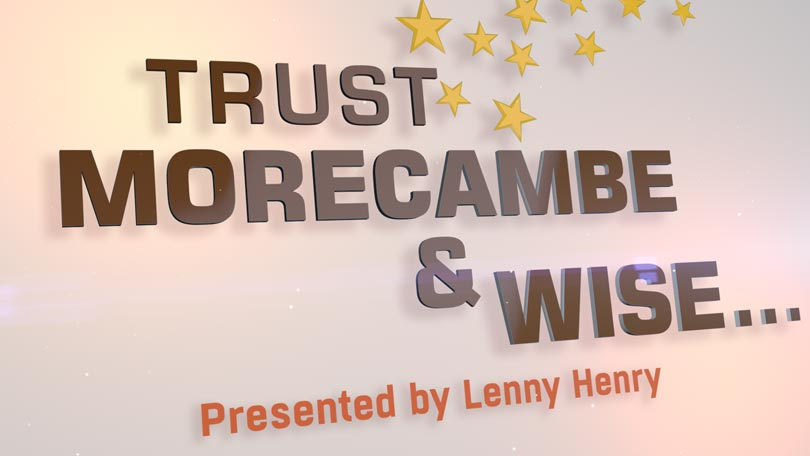 Trust Morecambe and Wise